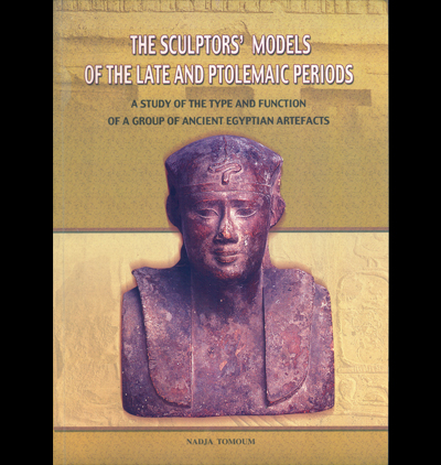 The Sculptors' Models of the The Sculptors' Models of the Late and Ptolemaic Periods