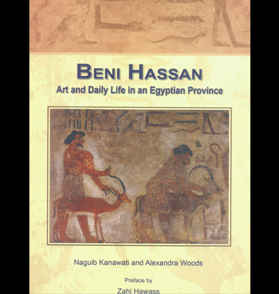 Beni Hassan Art and daily life in an Egyptian Province